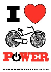 I love bike power poster http://www.milkcrateevents.com/